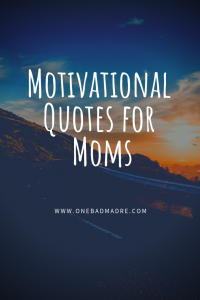 Motivational quotes for moms. #motivation #inspiration #quotes #motherhood
