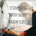 The Ultimate Guide To Traveling With Your Baby